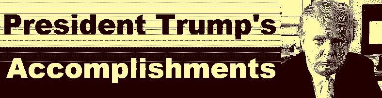 President Trump's Accomplishments